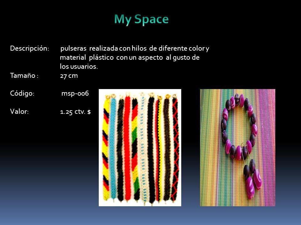 Descripción: pulseras realizada con hilos de diferente color y material plástico con un aspecto al gusto de los usuarios.