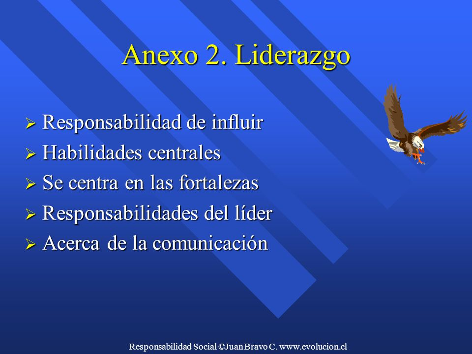 Responsabilidad Social ©Juan Bravo C. www.evolucion.cl Anexo 2.
