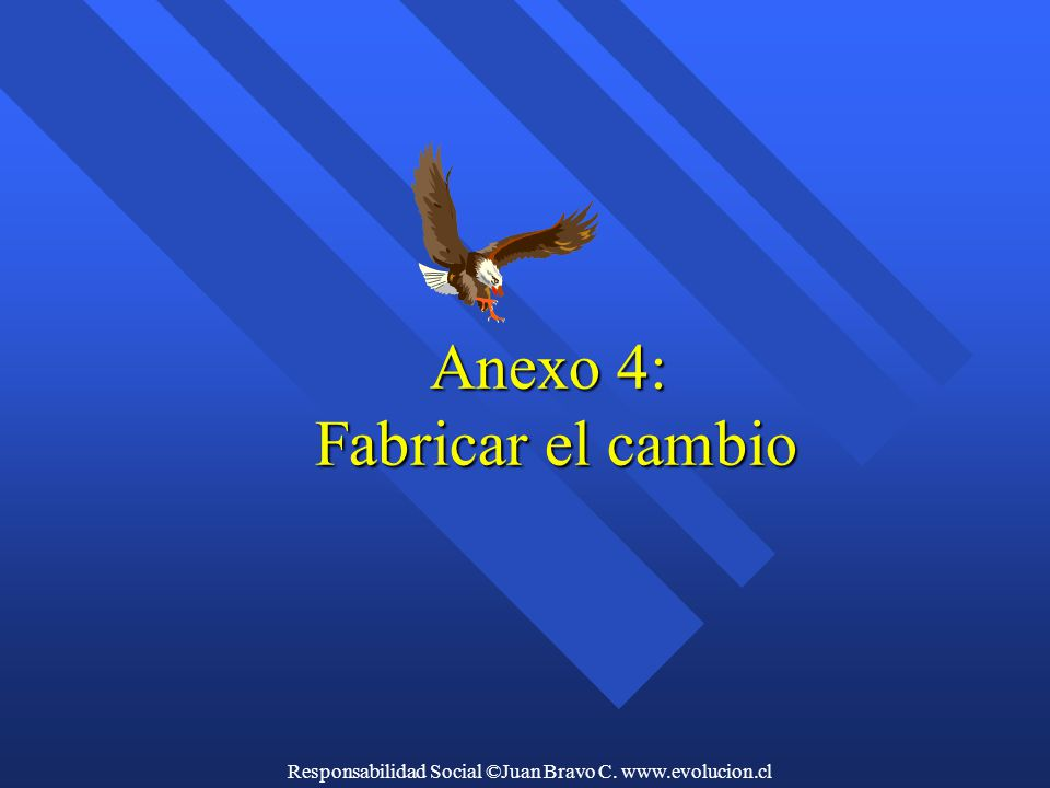 Anexo 4: Fabricar el cambio Anexo 4: Fabricar el cambio
