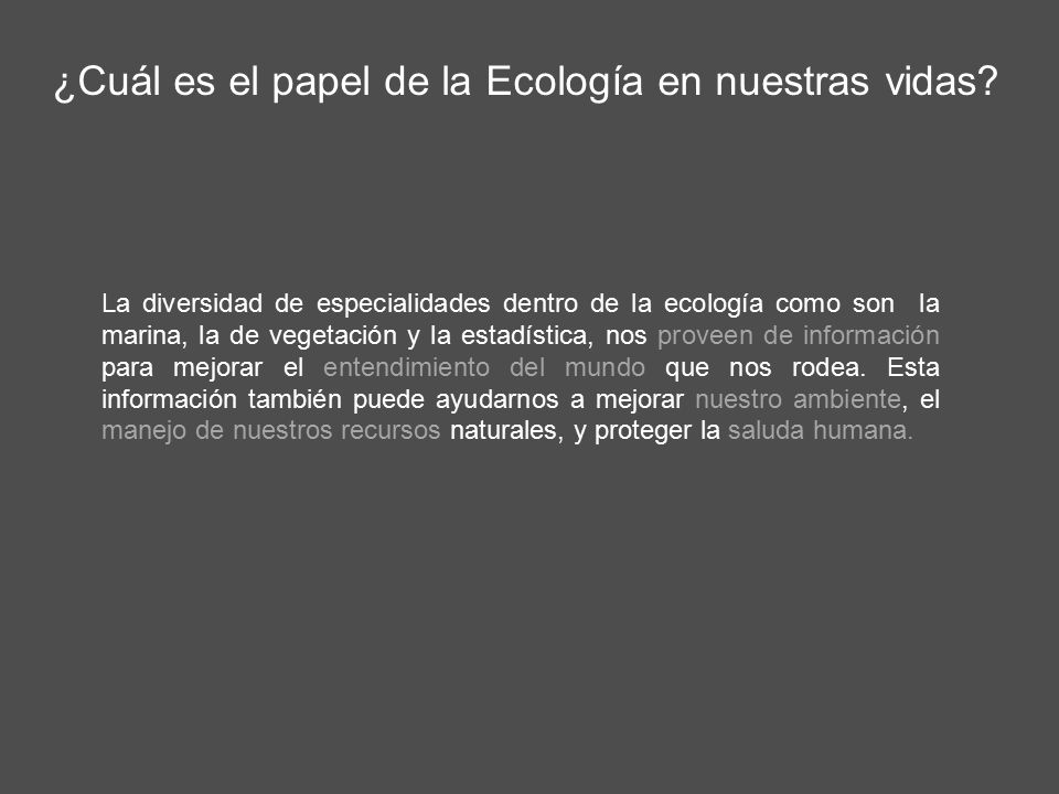 ¿Cuál es el papel de la Ecología en nuestras vidas.