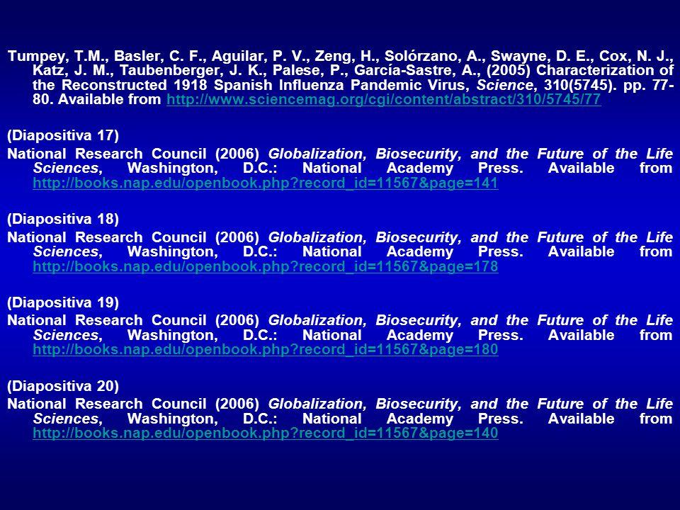Tumpey, T.M., Basler, C. F., Aguilar, P. V., Zeng, H., Solórzano, A., Swayne, D.
