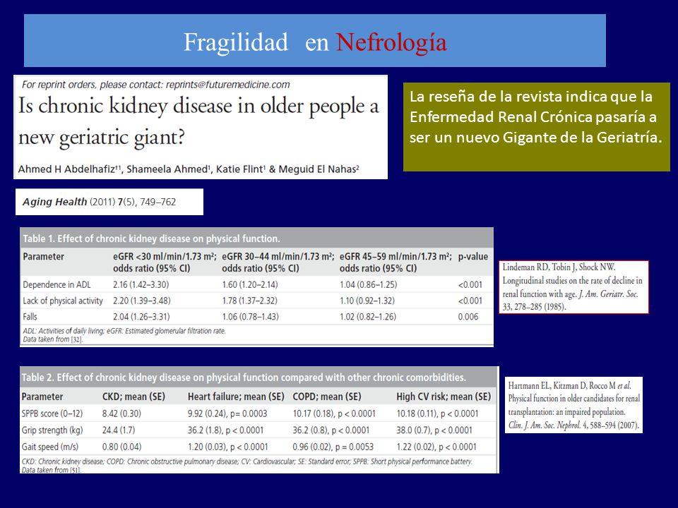 Fragilidad en Nefrología La reseña de la revista indica que la Enfermedad Renal Crónica pasaría a ser un nuevo Gigante de la Geriatría.