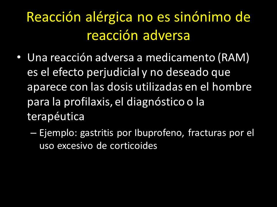 Clasificación de las RAM según Rawlins y Thompson Reacciones de tipo A (augmented): Habitualmente dosis dependientes Guardan relación con las acciones farmacológicas de los medicamentos Predecibles 80% del total de RAM