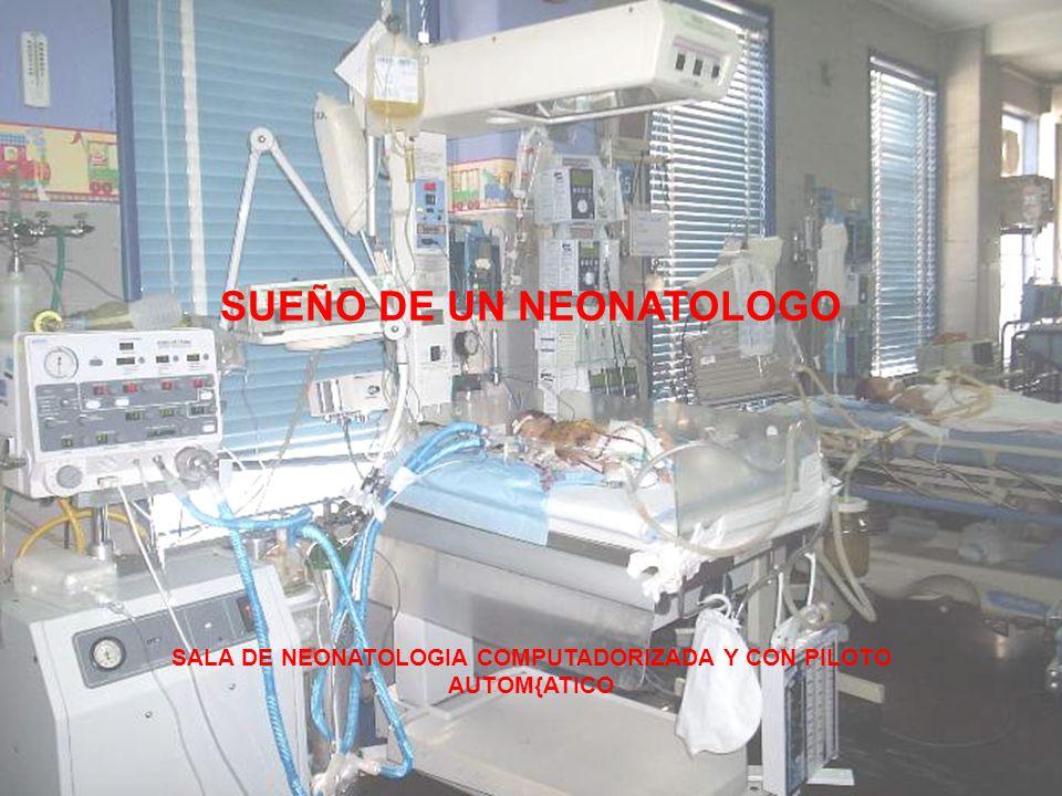 SUEÑO DE UN NEONATOLOGO SALA DE NEONATOLOGIA COMPUTADORIZADA Y CON PILOTO AUTOM{ATICO