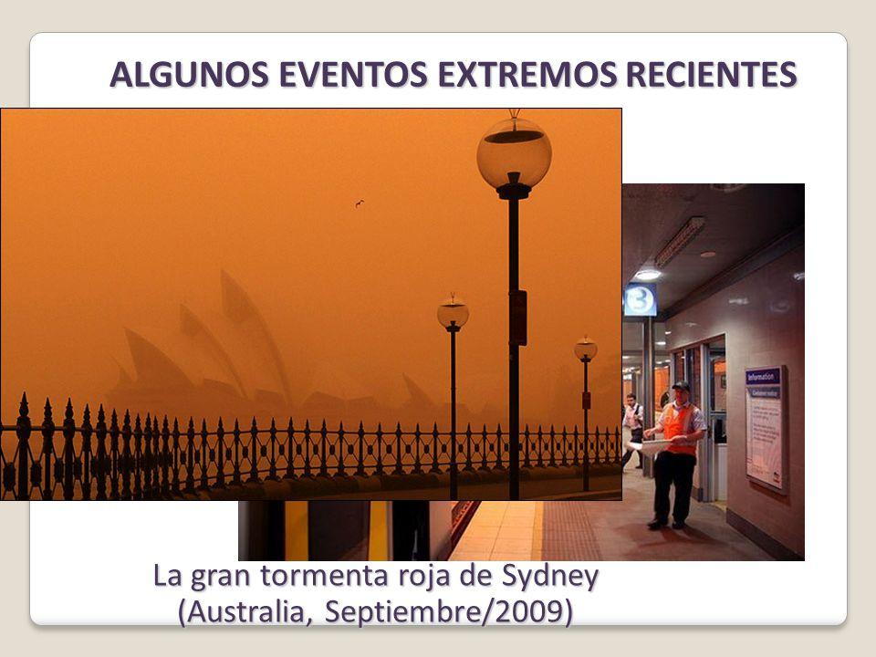 La gran tormenta roja de Sydney (Australia, Septiembre/2009) ALGUNOS EVENTOS EXTREMOS RECIENTES