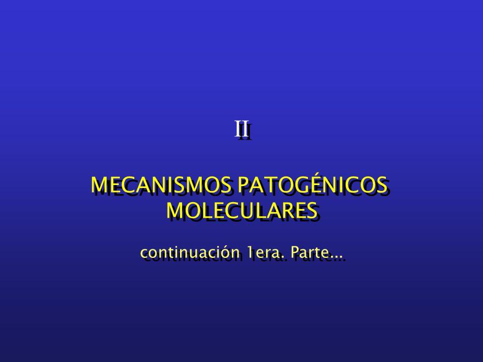 II MECANISMOS PATOGÉNICOS MOLECULARES continuación 1era.