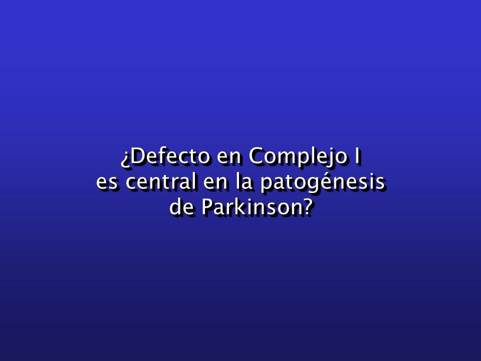 ¿Defecto en Complejo I es central en la patogénesis de Parkinson.