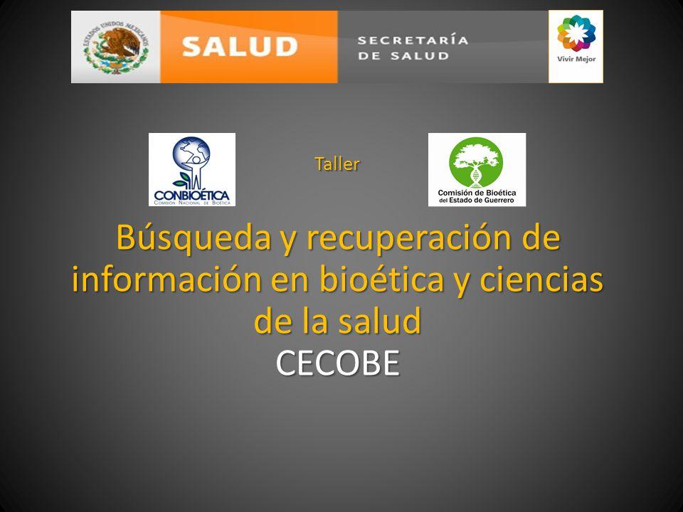 Taller Búsqueda y recuperación de información en bioética y ciencias de la salud CECOBE