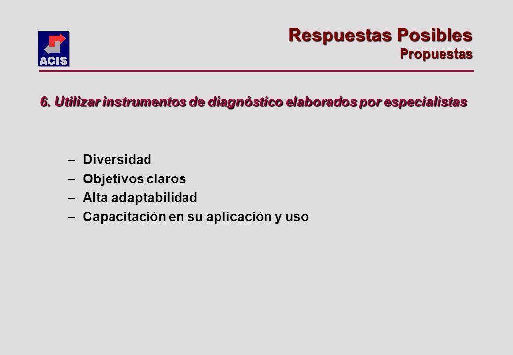 –Diversidad –Objetivos claros –Alta adaptabilidad –Capacitación en su aplicación y uso 6.