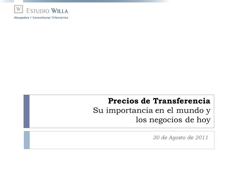 Precios de Transferencia Su importancia en el mundo y los negocios de hoy 30 de Agosto de 2011
