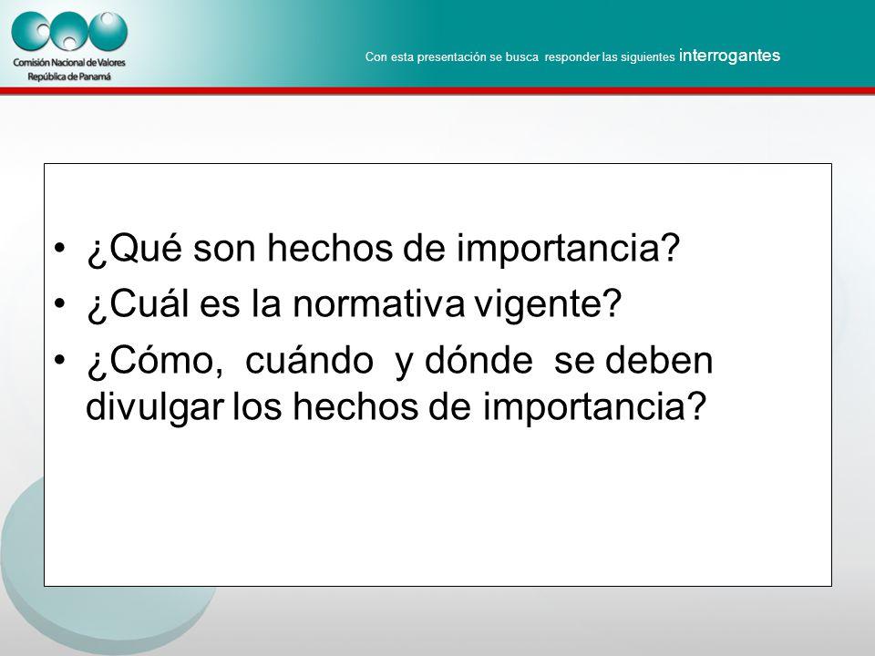 Con esta presentación se busca responder las siguientes interrogantes ¿Qué son hechos de importancia.