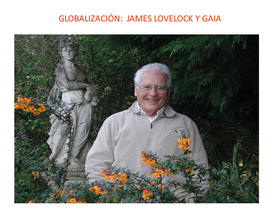 GLOBALIZACIÓN: JAMES LOVELOCK Y GAIA