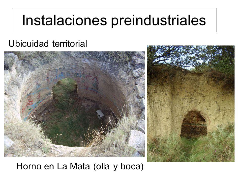 Instalaciones preindustriales Horno en La Mata (olla y boca) Ubicuidad territorial