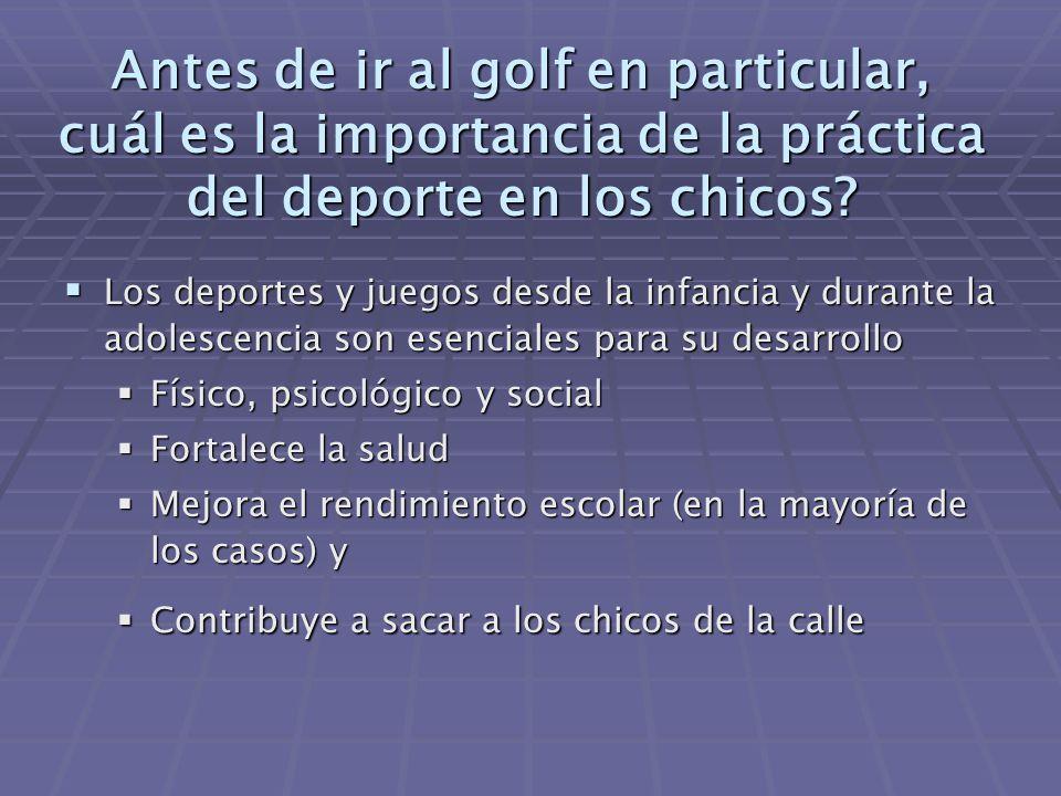 Antes de ir al golf en particular, cuál es la importancia de la práctica del deporte en los chicos.