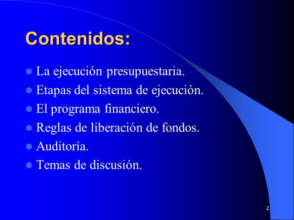 2 Contenidos: La ejecución presupuestaria. Etapas del sistema de ejecución.
