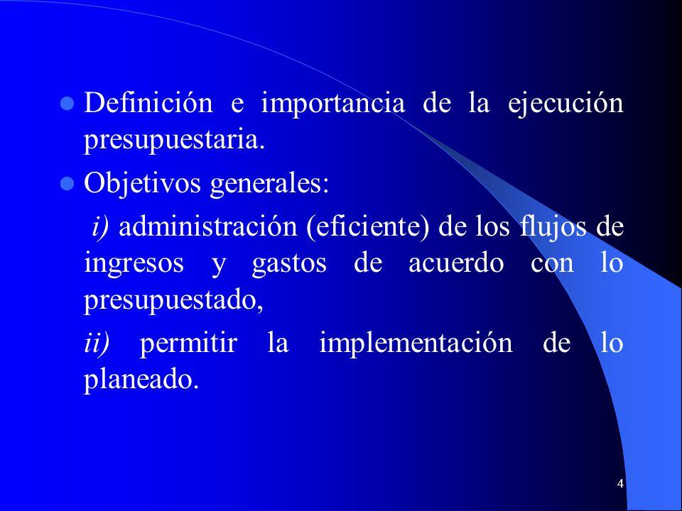 4 Definición e importancia de la ejecución presupuestaria.