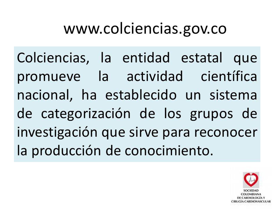 Colciencias, la entidad estatal que promueve la actividad científica nacional, ha establecido un sistema de categorización de los grupos de investigación que sirve para reconocer la producción de conocimiento.