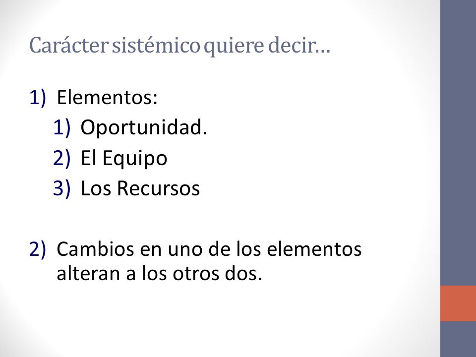 Carácter sistémico quiere decir… 1)Elementos: 1)Oportunidad.