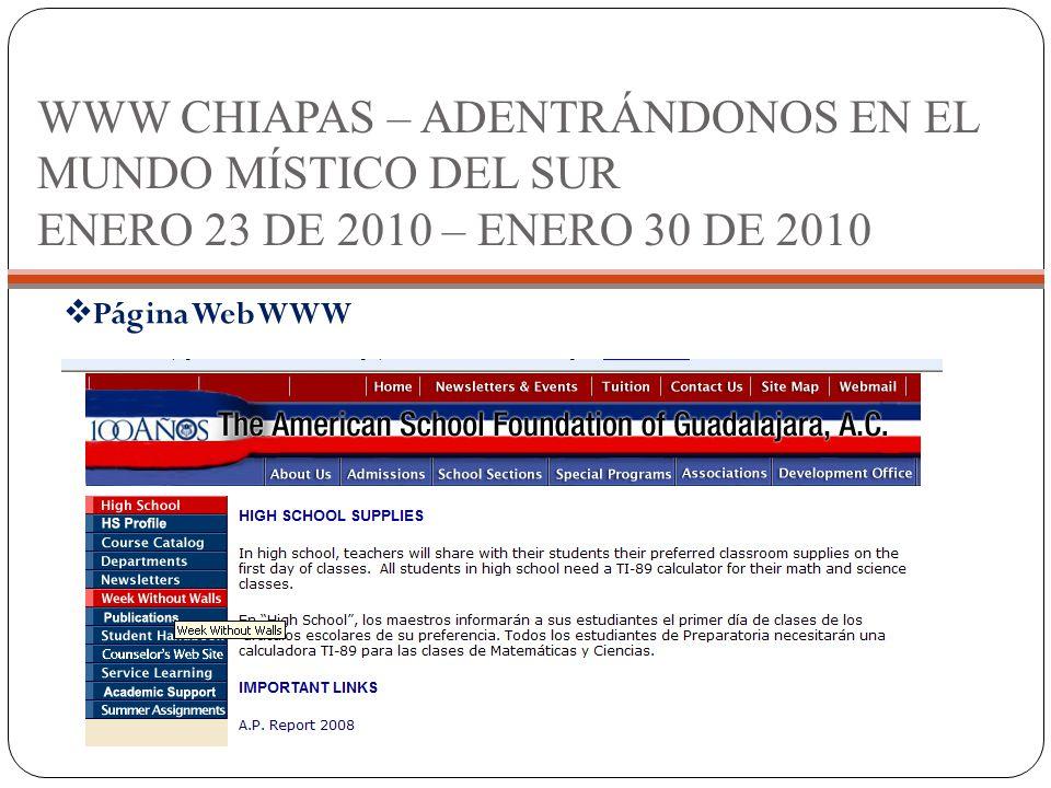 WWW CHIAPAS – ADENTRÁNDONOS EN EL MUNDO MÍSTICO DEL SUR ENERO 23 DE 2010 – ENERO 30 DE 2010  Página Web WWW