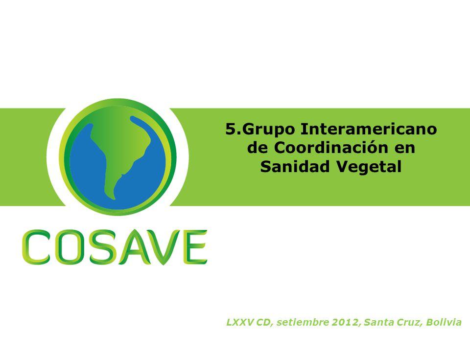 5.Grupo Interamericano de Coordinación en Sanidad Vegetal LXXV CD, setiembre 2012, Santa Cruz, Bolivia