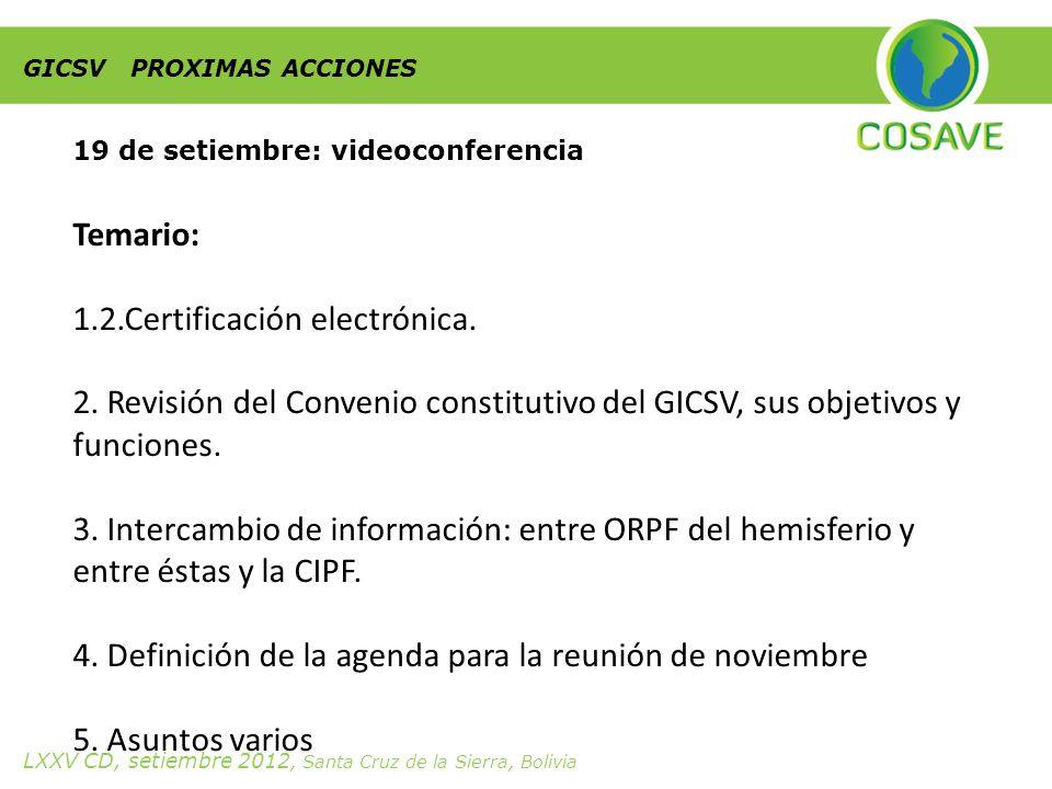 GICSV PROXIMAS ACCIONES 19 de setiembre: videoconferencia Temario: 1.2.Certificación electrónica.