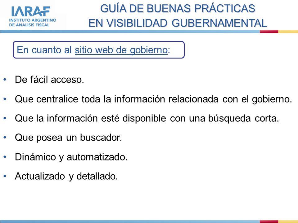 GUÍA DE BUENAS PRÁCTICAS EN VISIBILIDAD GUBERNAMENTAL En cuanto al sitio web de gobierno: De fácil acceso.