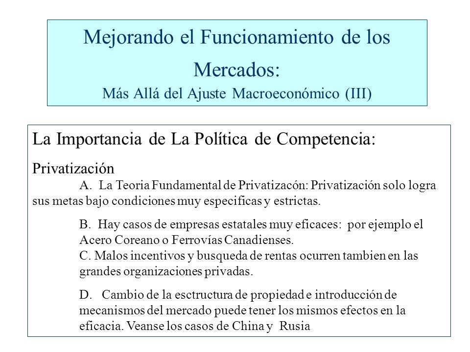 Mejorando el Funcionamiento de los Mercados: Más Allá del Ajuste Macroeconómico (III) La Importancia de La Política de Competencia: Privatización A.