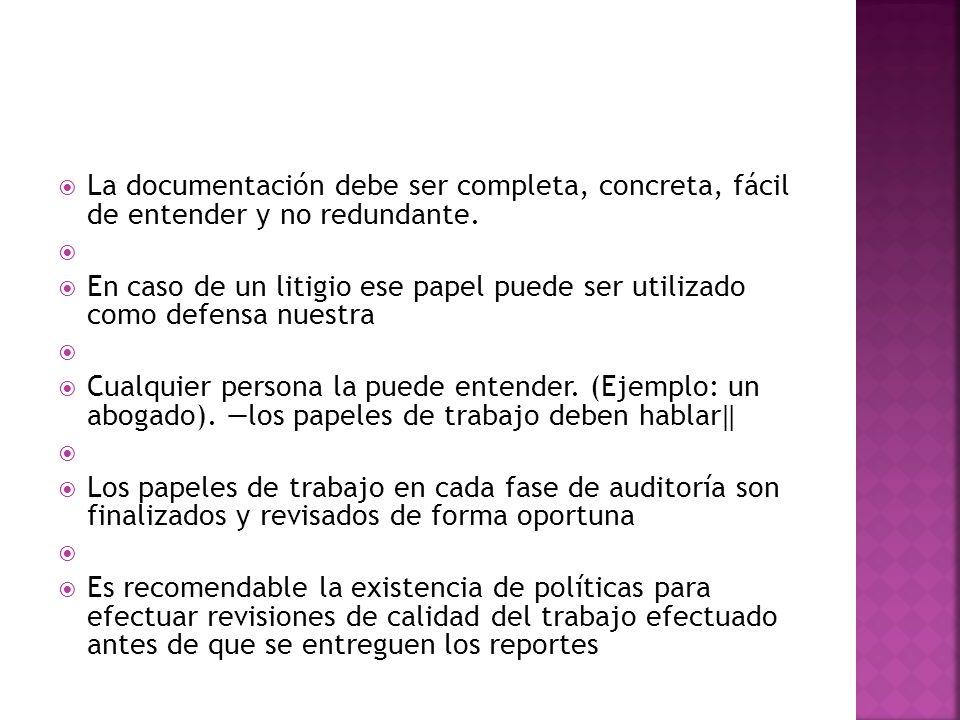  La documentación debe ser completa, concreta, fácil de entender y no redundante.