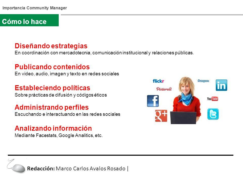 Diseñando estrategias En coordinación con mercadotecnia, comunicación institucional y relaciones públicas.