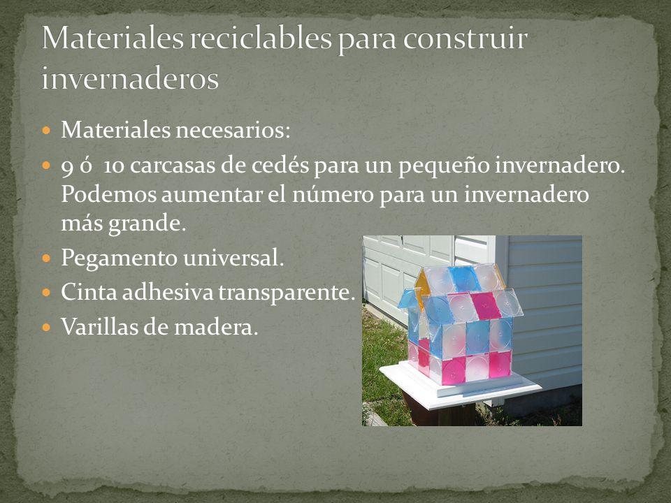 Materiales necesarios: 9 ó 10 carcasas de cedés para un pequeño invernadero.