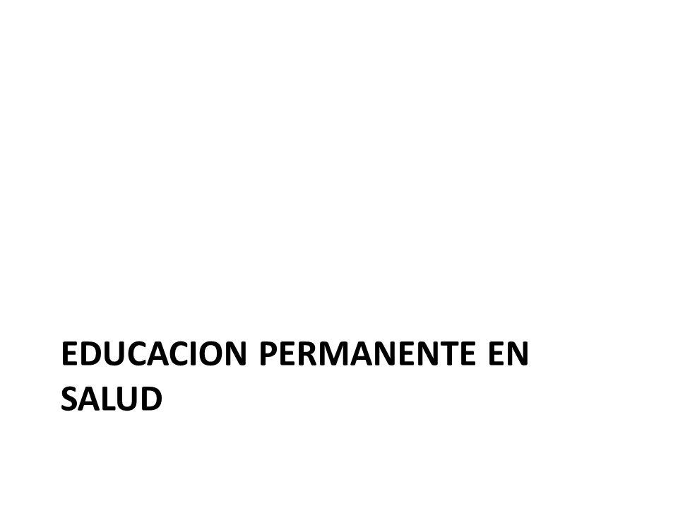 EDUCACION PERMANENTE EN SALUD