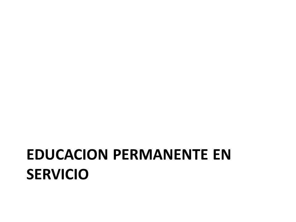 EDUCACION PERMANENTE EN SERVICIO