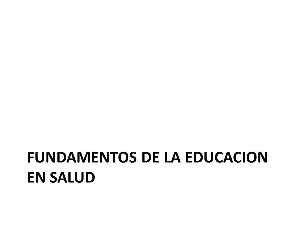 FUNDAMENTOS DE LA EDUCACION EN SALUD