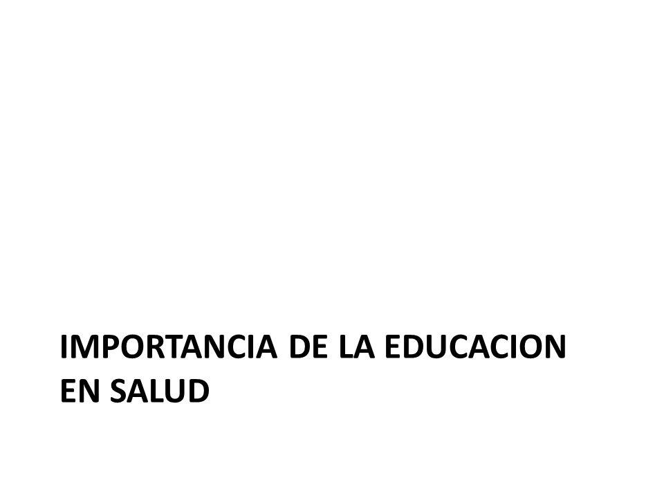 IMPORTANCIA DE LA EDUCACION EN SALUD