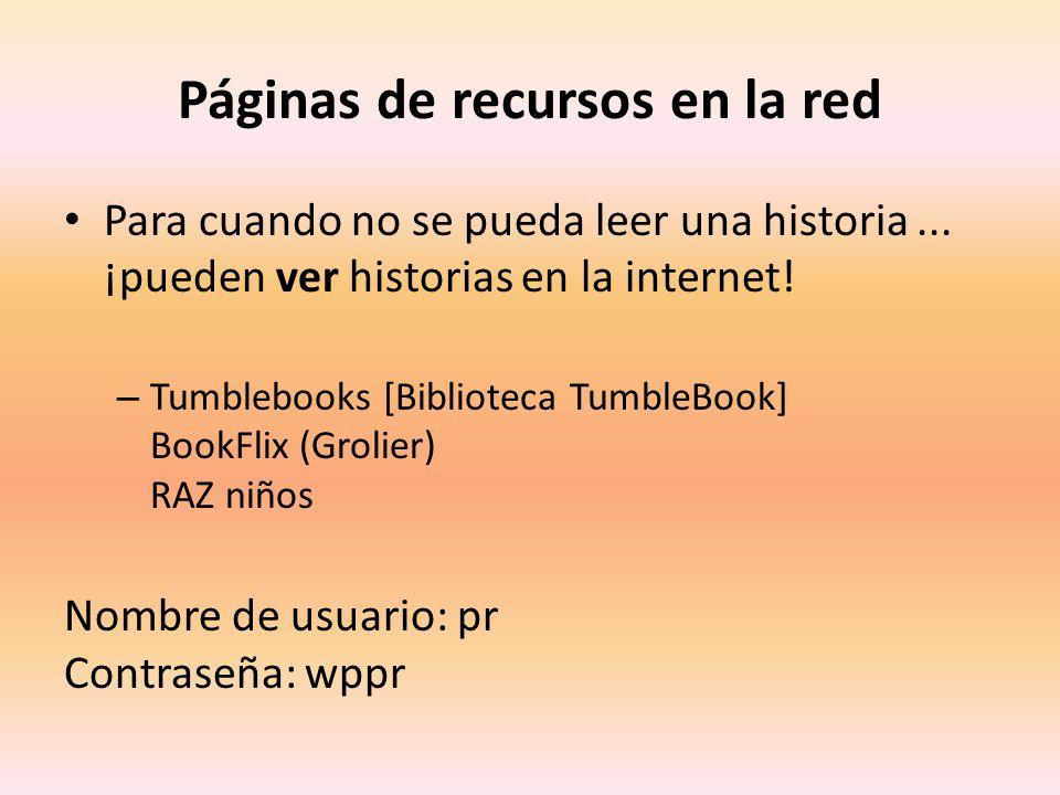 Páginas de recursos en la red Para cuando no se pueda leer una historia...