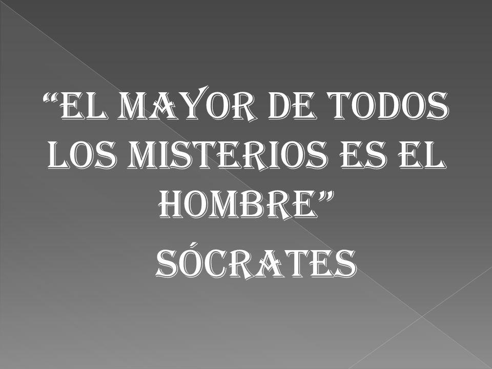 El mayor de todos los misterios es el hombre Sócrates