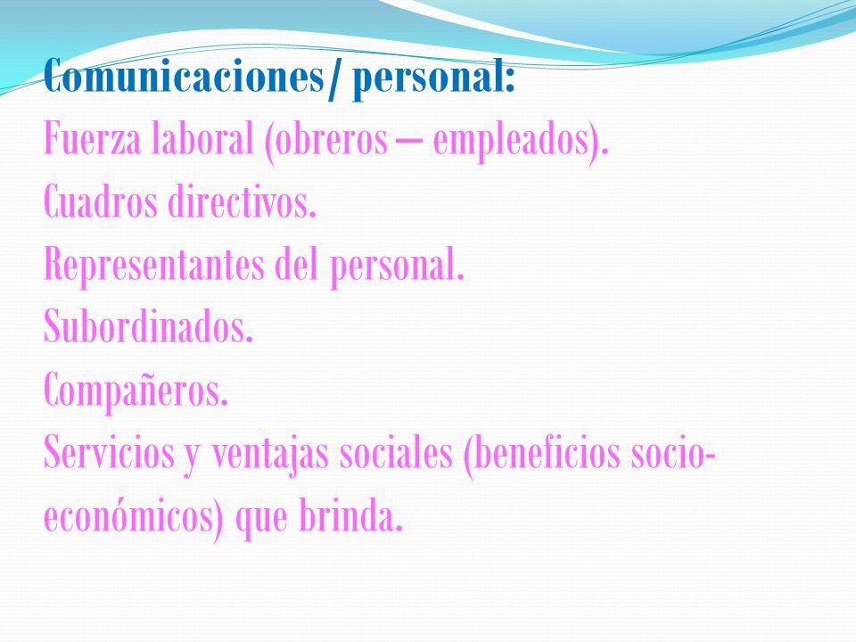 Comunicaciones/ personal: Fuerza laboral (obreros – empleados).