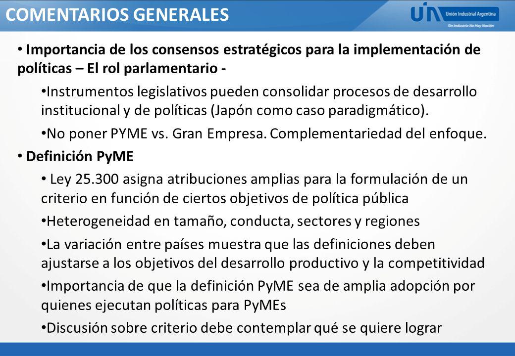 COMENTARIOS GENERALES Importancia de los consensos estratégicos para la implementación de políticas – El rol parlamentario - Instrumentos legislativos pueden consolidar procesos de desarrollo institucional y de políticas (Japón como caso paradigmático).