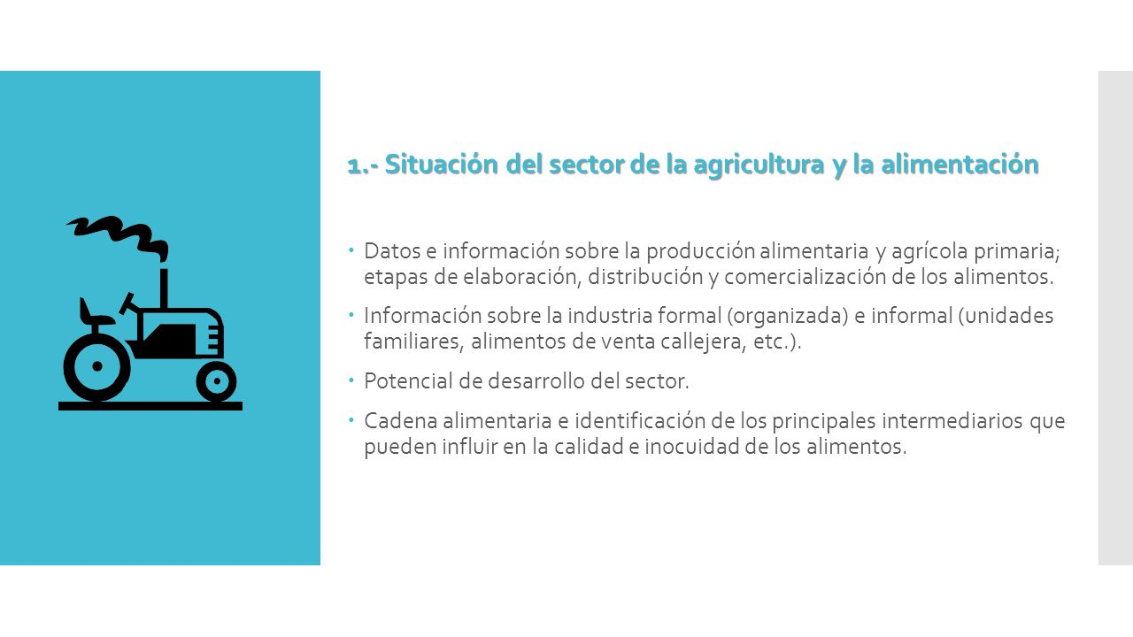 1.- Situación del sector de la agricultura y la alimentación  Datos e información sobre la producción alimentaria y agrícola primaria; etapas de elaboración, distribución y comercialización de los alimentos.