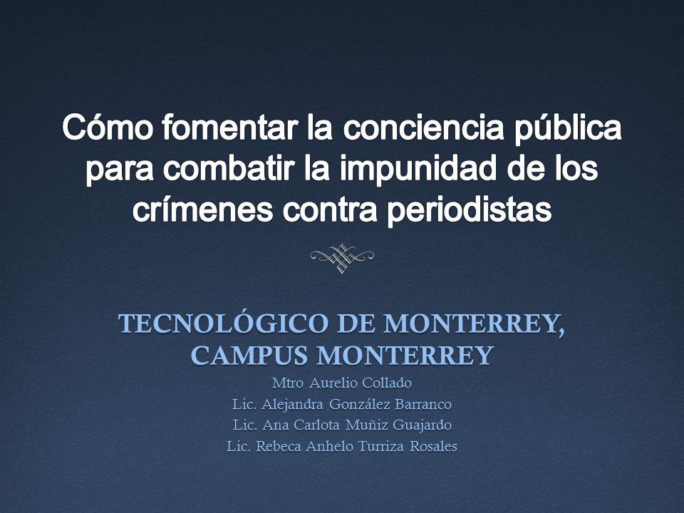 TECNOLÓGICO DE MONTERREY, CAMPUS MONTERREY Mtro Aurelio Collado Lic.