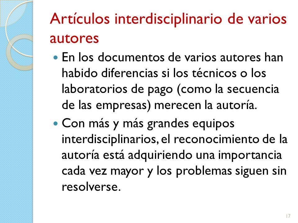 Artículos interdisciplinario de varios autores En los documentos de varios autores han habido diferencias si los técnicos o los laboratorios de pago (como la secuencia de las empresas) merecen la autoría.