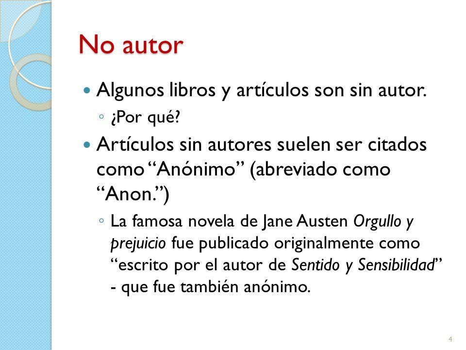 No autor Algunos libros y artículos son sin autor.