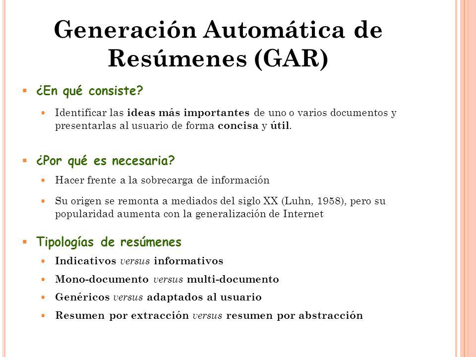 Generación Automática de Resúmenes (GAR)  ¿En qué consiste.