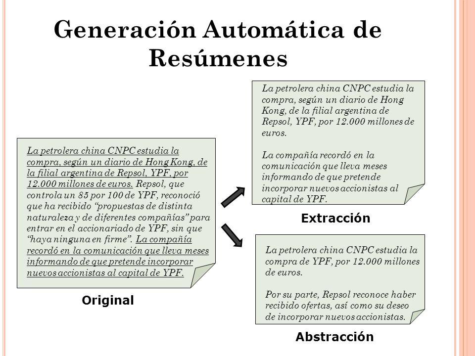 Generación Automática de Resúmenes La petrolera china CNPC estudia la compra, según un diario de Hong Kong, de la filial argentina de Repsol, YPF, por 12.000 millones de euros.
