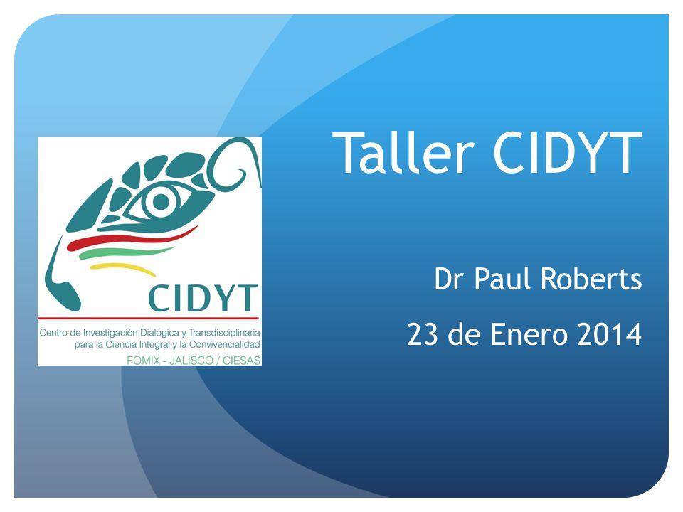 Taller CIDYT Dr Paul Roberts 23 de Enero 2014