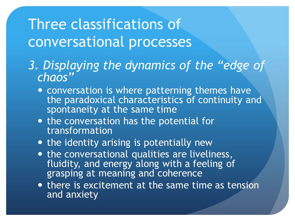 Three classifications of conversational processes 3.