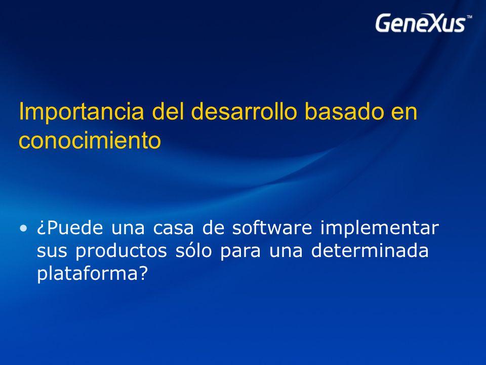Importancia del desarrollo basado en conocimiento ¿Puede una casa de software implementar sus productos sólo para una determinada plataforma