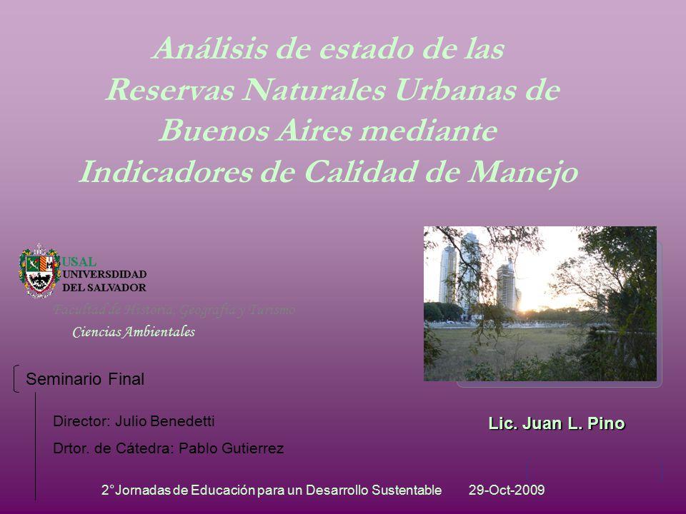 Análisis de estado de las Reservas Naturales Urbanas de Buenos Aires mediante Indicadores de Calidad de Manejo Lic.