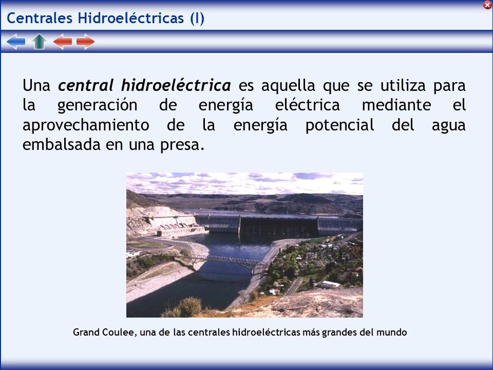 Centrales Hidroeléctricas (I) Una central hidroeléctrica es aquella que se utiliza para la generación de energía eléctrica mediante el aprovechamiento de la energía potencial del agua embalsada en una presa.