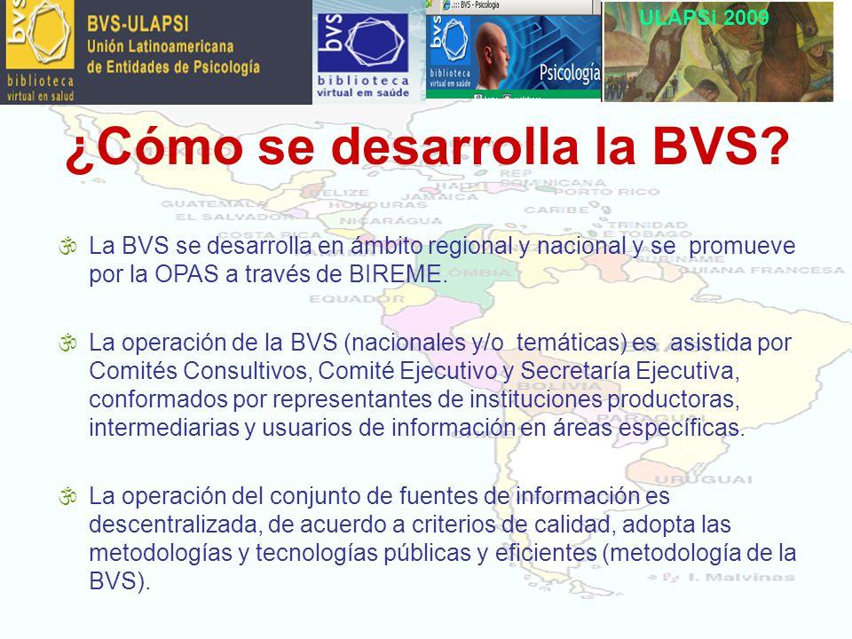 ULAPSi 2009 \La BVS se desarrolla en ámbito regional y nacional y se promueve por la OPAS a través de BIREME.
